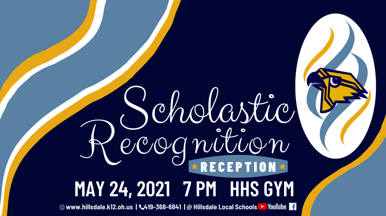 Image in school colors of blue, gold, navy and white with text Scholastic Recognition Reception, May 24, 2021, at 7 PM in the HHS gym.""